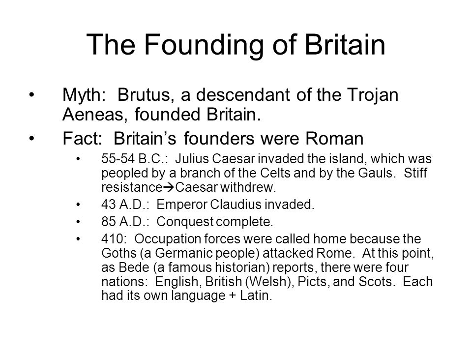 The Founding of Britain Myth: Brutus, a descendant of the Trojan Aeneas, founded Britain.