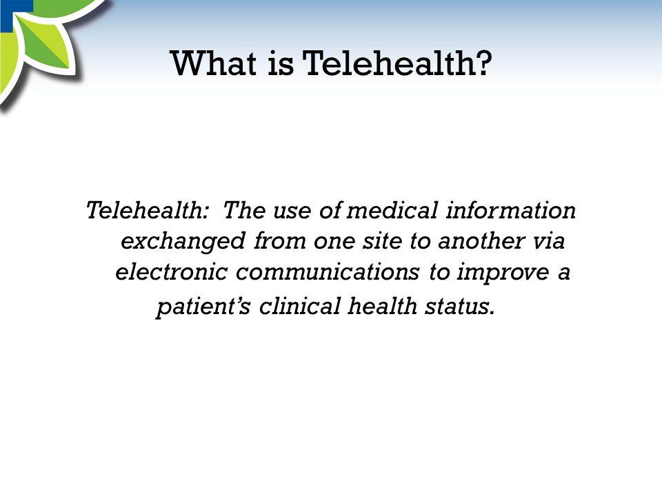 Telehealth is …..