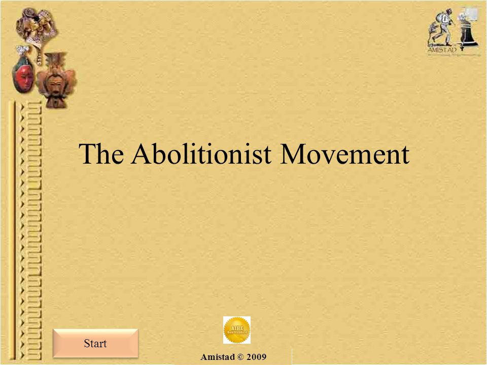 Amistad © 2009 The Abolitionist Movement Start