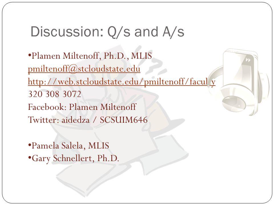 Plamen Miltenoff, Ph.D., MLIS pmiltenoff@stcloudstate.edu http://web.stcloudstate.edu/pmiltenoff/faculty 320 308 3072 Facebook: Plamen Miltenoff Twitt