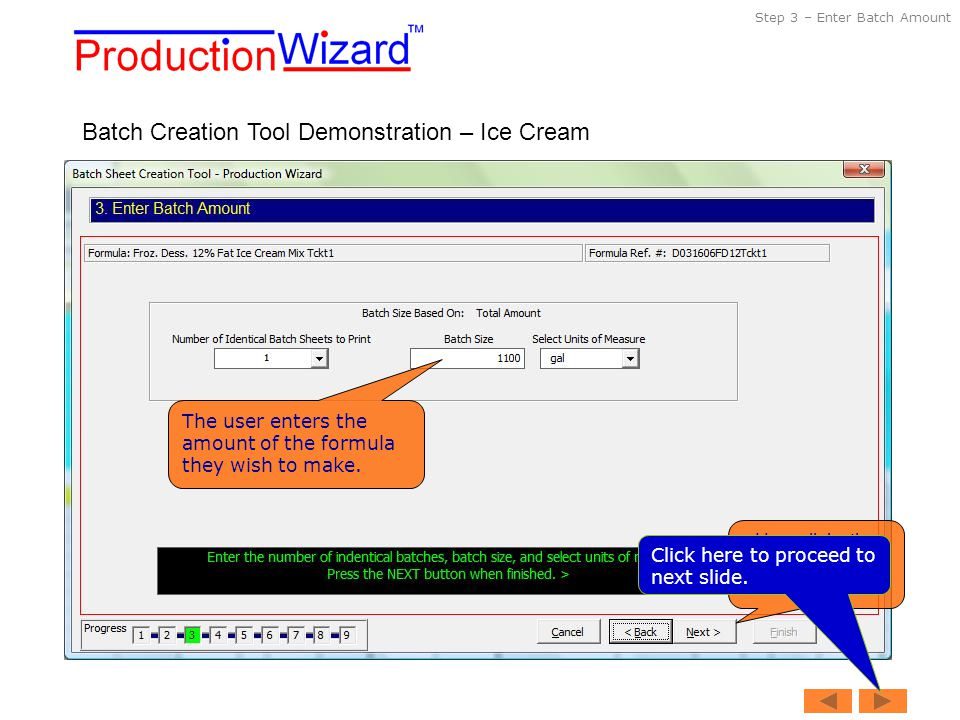 Batch Creation Tool Demonstration – Ice Cream The user enters the amount of the formula they wish to make.