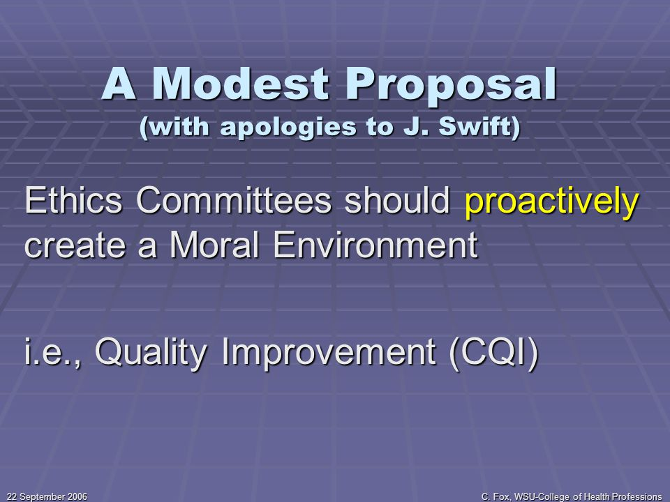 22 September 2006 C. Fox, WSU-College of Health Professions A Modest Proposal (with apologies to J.