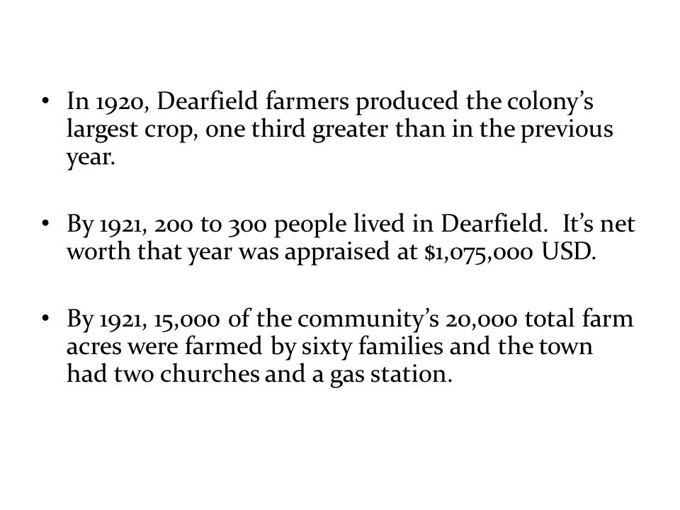 In 1920, Dearfield farmers produced the colony's largest crop, one third greater than in the previous year.