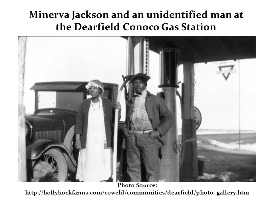 Photo Source: http://hollyhockfarms.com/coweld/communities/dearfield/photo_gallery.htm Minerva Jackson and an unidentified man at the Dearfield Conoco Gas Station