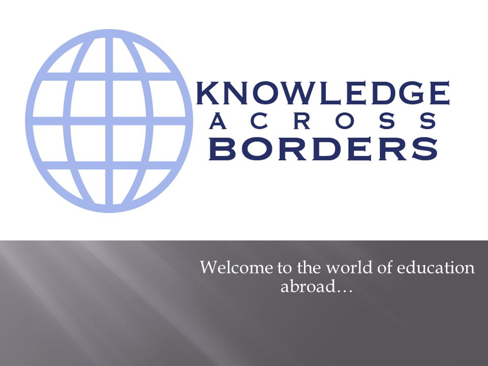 Welcome to the world of education abroad…