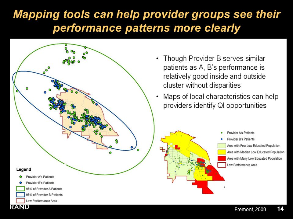 14 Fremont, 2008 Mapping tools can help provider groups see their performance patterns more clearly