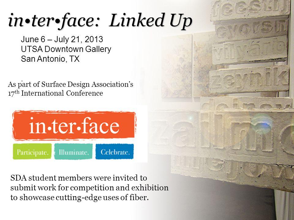 June 6 – July 21, 2013 UTSA Downtown Gallery San Antonio, TX.