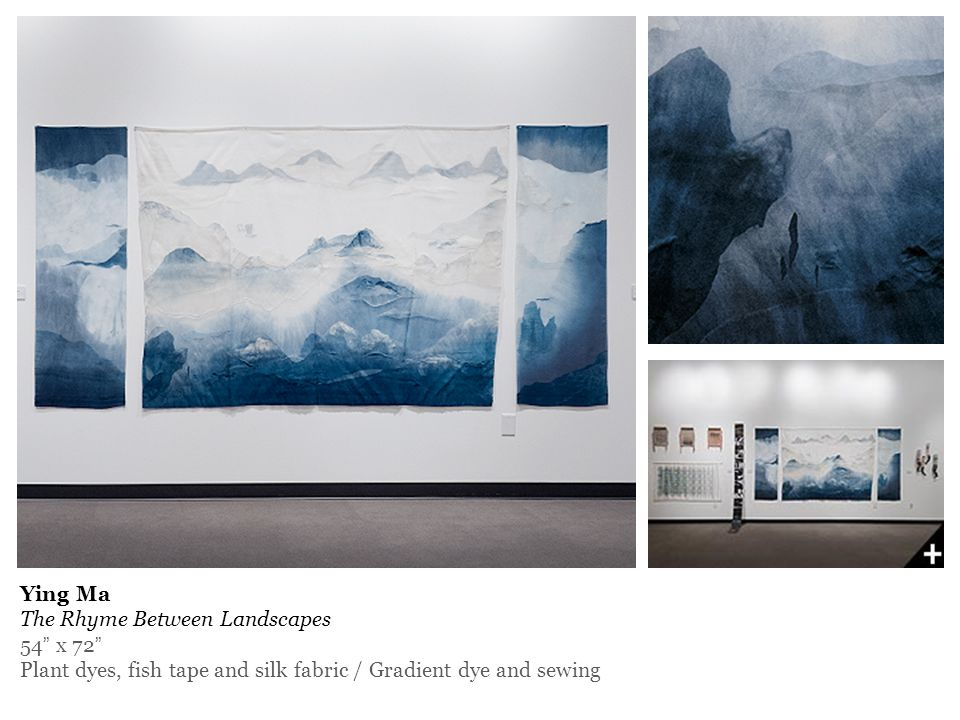 Ying Ma The Rhyme Between Landscapes 54 x 72 Plant dyes, fish tape and silk fabric / Gradient dye and sewing