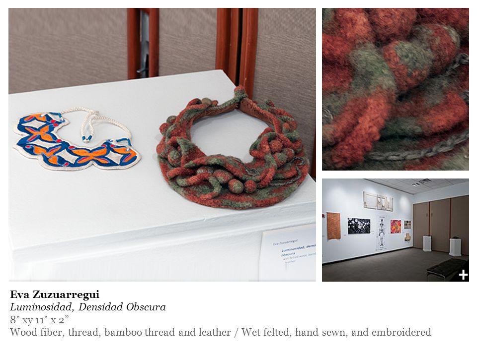 Eva Zuzuarregui Luminosidad, Densidad Obscura 8 xy 11 x 2 Wood fiber, thread, bamboo thread and leather / Wet felted, hand sewn, and embroidered