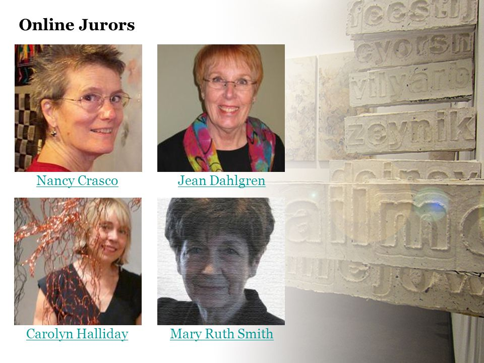 Online Jurors Nancy Crasco Mary Ruth Smith Jean Dahlgren Carolyn Halliday
