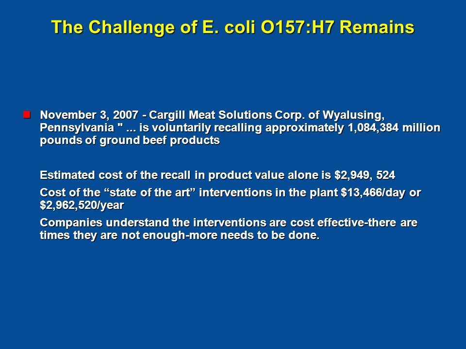 The Challenge of E. coli O157:H7 Remains November 3, 2007 - Cargill Meat Solutions Corp.