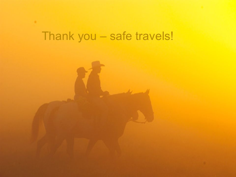 Thank you – safe travels!