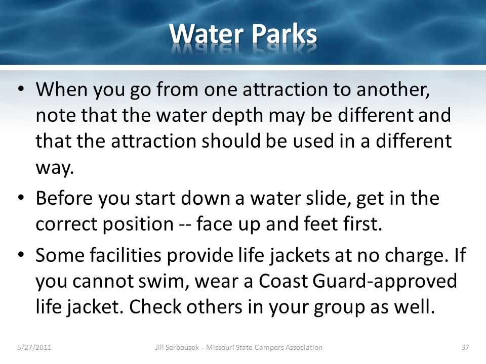 When you go from one attraction to another, note that the water depth may be different and that the attraction should be used in a different way. Befo
