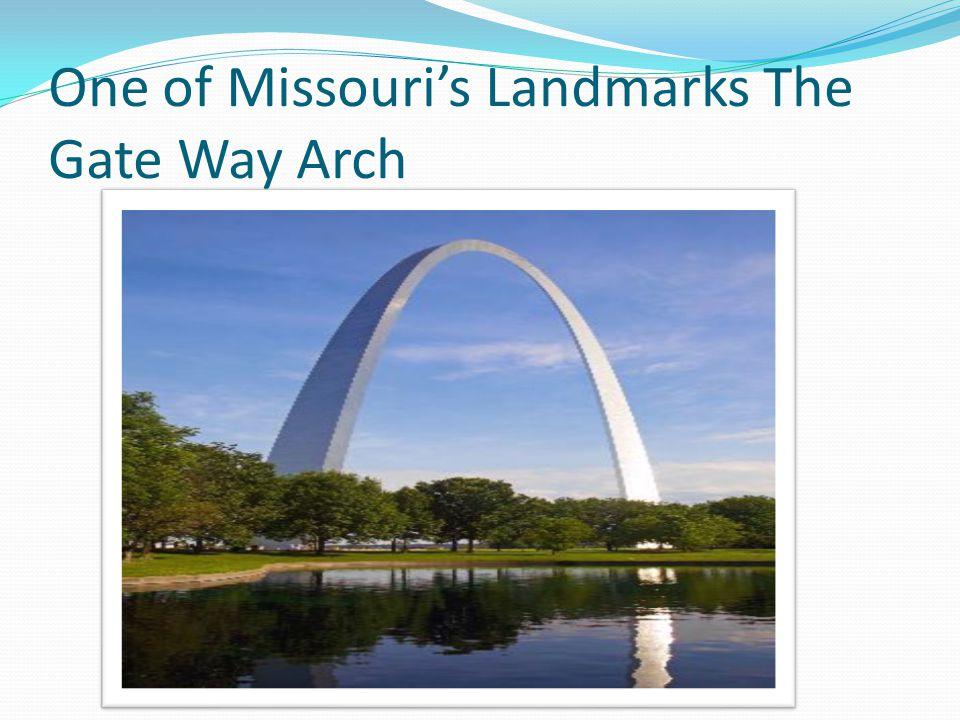 One of Missouri's Landmarks The Gate Way Arch