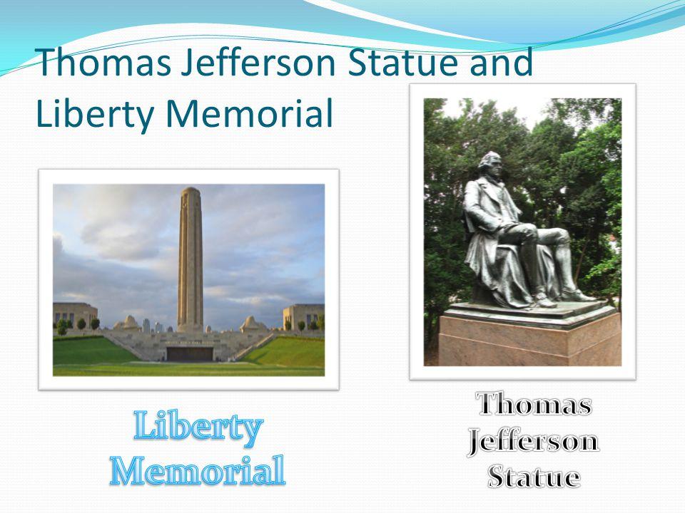 Thomas Jefferson Statue and Liberty Memorial