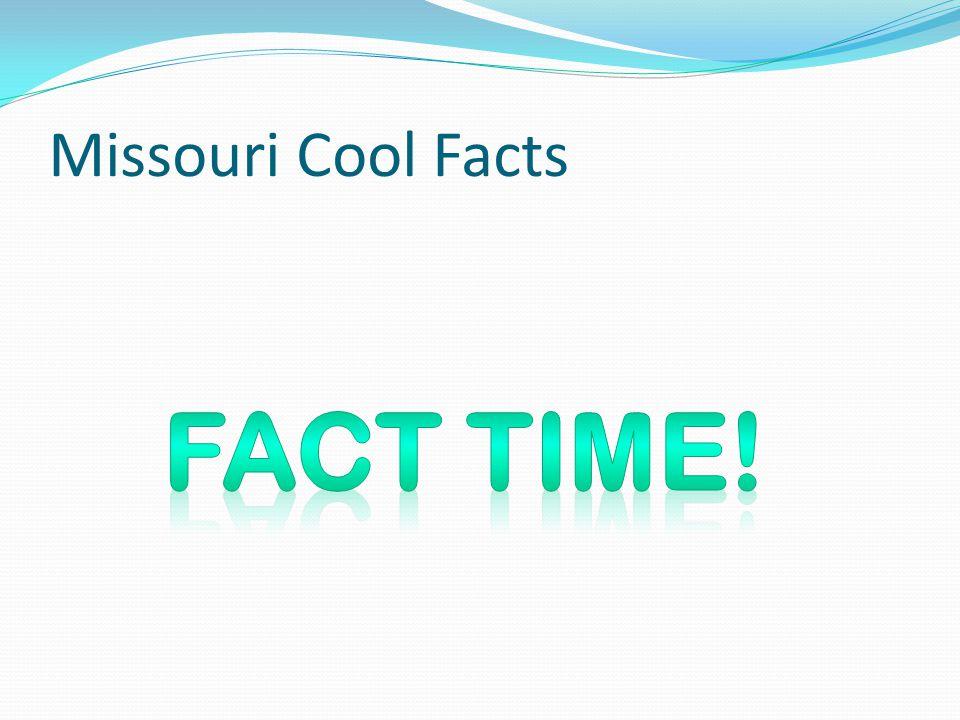 Missouri Cool Facts