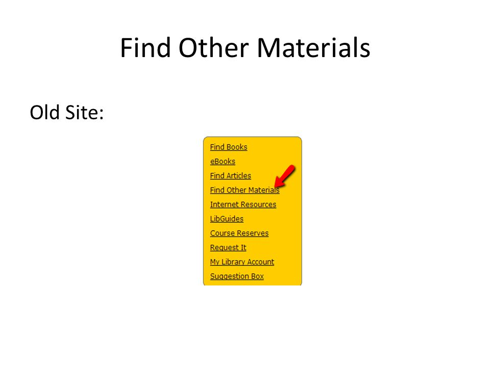 Find Other Materials Old Site: