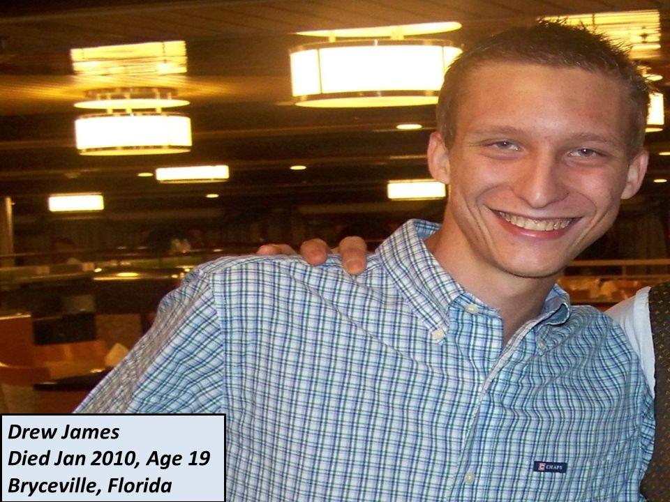 Drew James Died Jan 2010, Age 19 Bryceville, Florida
