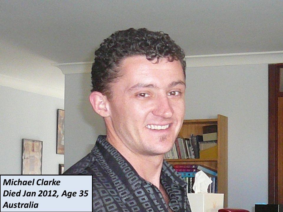Michael Clarke Died Jan 2012, Age 35 Australia