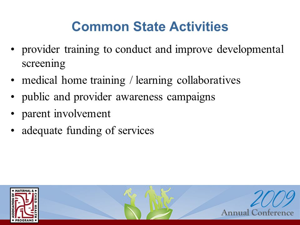 Common State Activities provider training to conduct and improve developmental screening medical home training / learning collaboratives public and pr