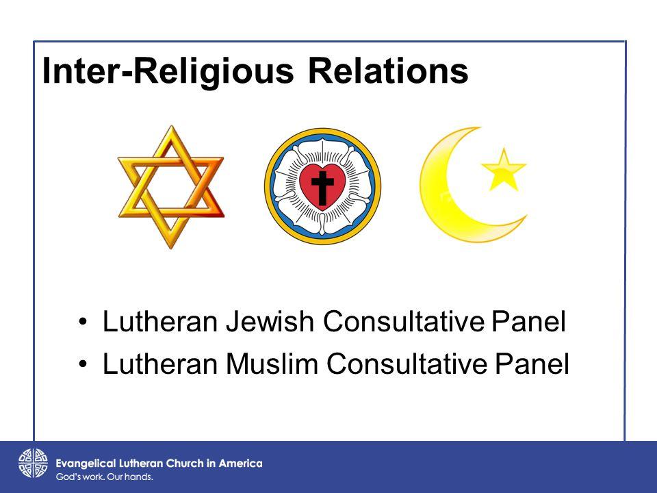 Lutheran Jewish Consultative Panel Lutheran Muslim Consultative Panel Inter-Religious Relations