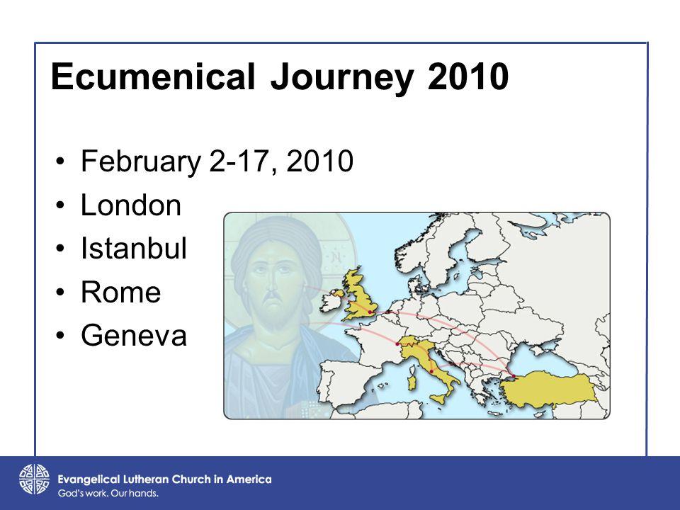 Ecumenical Journey 2010 February 2-17, 2010 London Istanbul Rome Geneva
