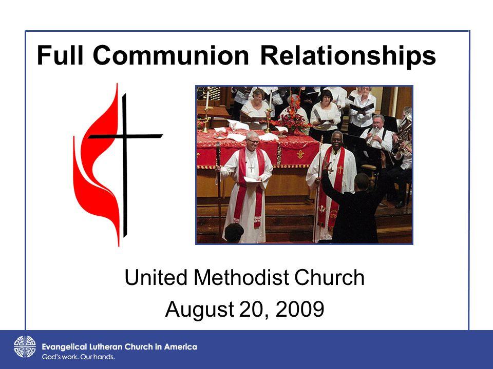 Full Communion Relationships United Methodist Church August 20, 2009