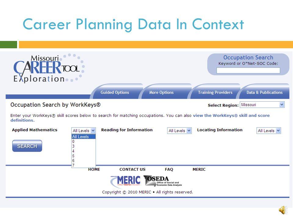 Missouri Career Exploration Tool http://apps.oseda.missouri.edu/MOGreenExplore/