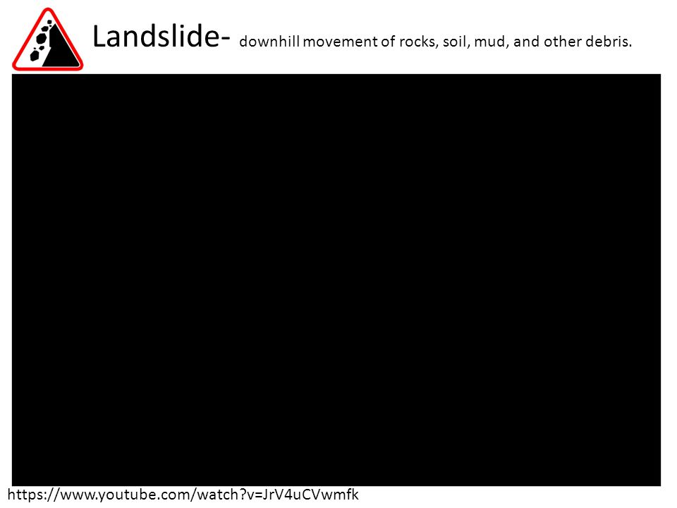 6.What are landslides. 7. What determines the speed of the flow of a landslide.