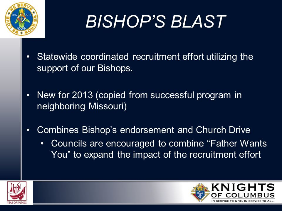 BISHOP'S BLAST Statewide coordinated recruitment effort utilizing the support of our Bishops.