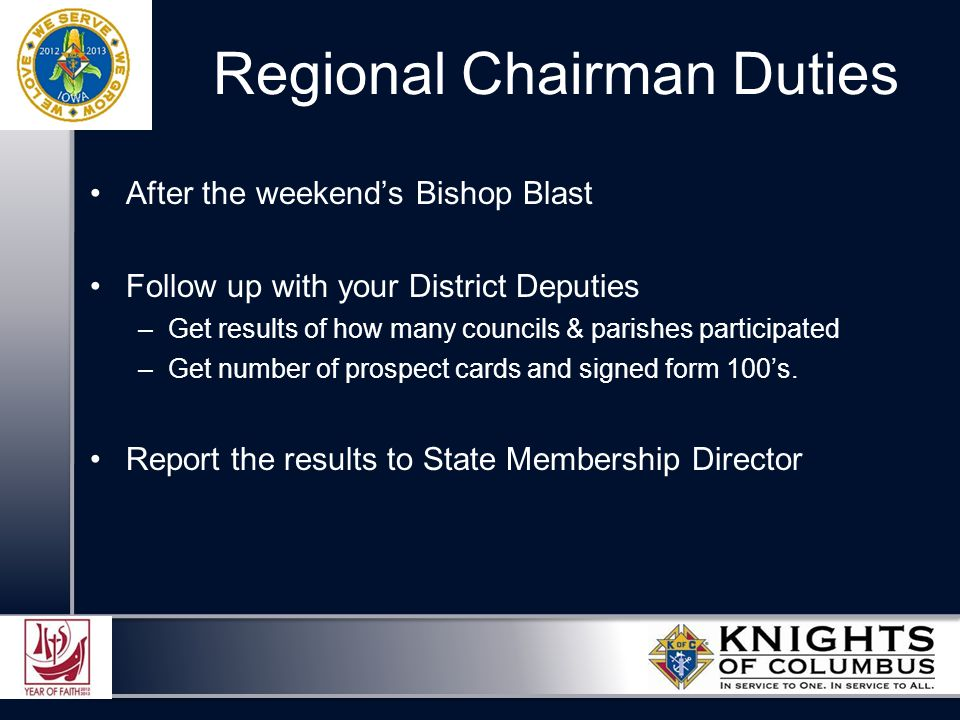 After the weekend's Bishop Blast Follow up with your District Deputies –Get results of how many councils & parishes participated –Get number of prospect cards and signed form 100's.