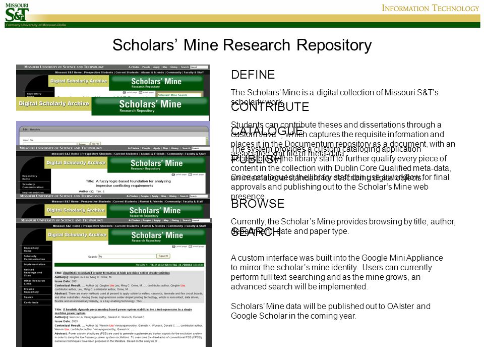 Scholars' Mine Research Repository The Scholars' Mine is a digital collection of Missouri S&T's scholarly work.