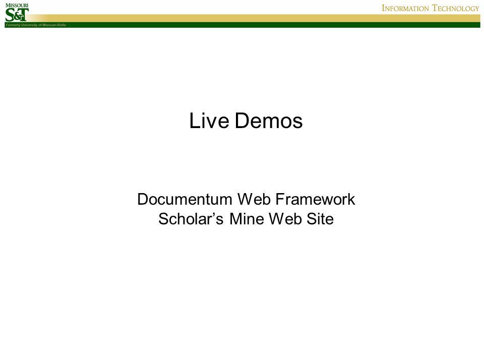 Documentum Web Framework Scholar's Mine Web Site Live Demos