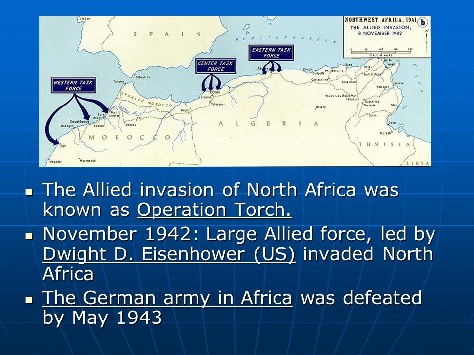 The Allied invasion of North Africa was known as Operation Torch.