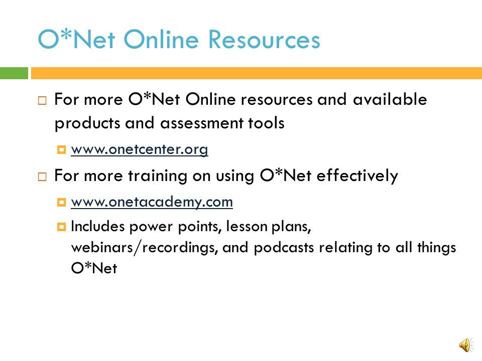 O*Net Online: http://online.onetcenter.org/ Missouri Career Exploration Tool: http://apps.oseda.missouri.edu/MOWorkKeys/ http://apps.oseda.missouri.edu/MOWorkKeys/ Step 4 Website Links