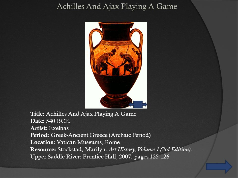 Title : Achilles And Ajax Playing A Game Date : 540 BCE.