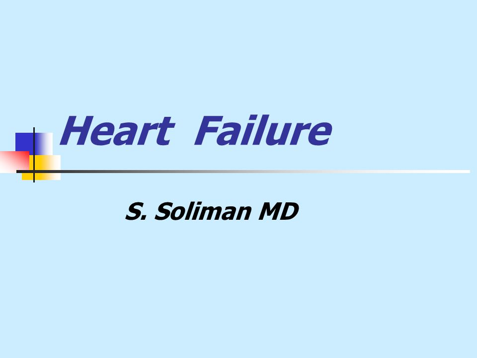 Heart Failure S. Soliman MD