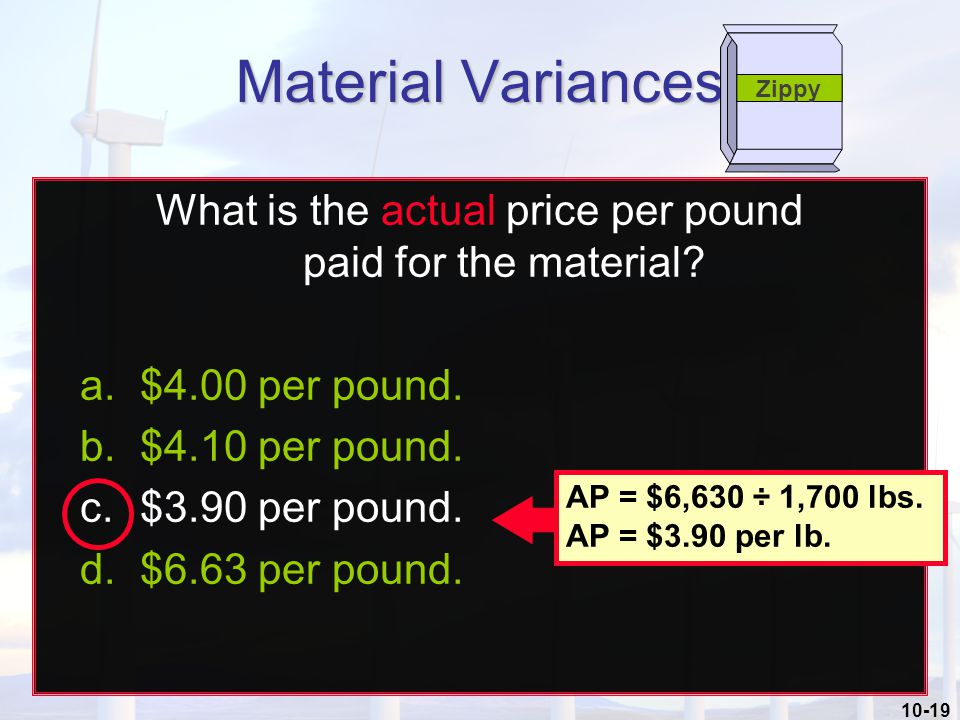 10-19 What is the actual price per pound paid for the material.
