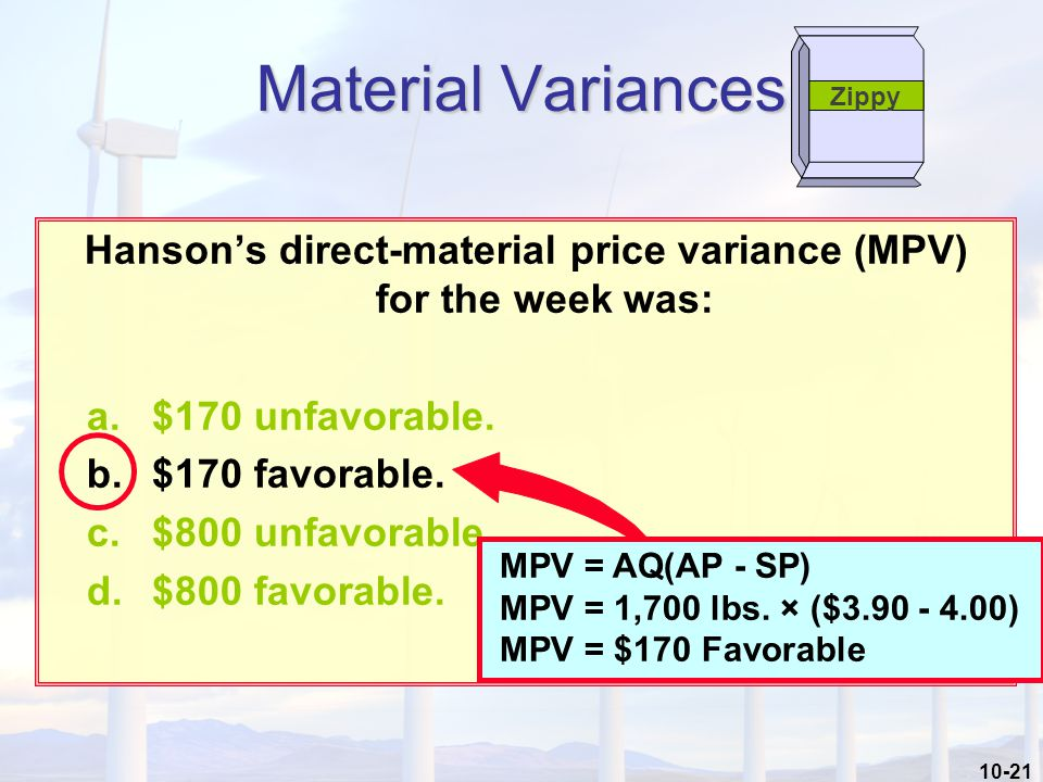 10-21 Hanson's direct-material price variance (MPV) for the week was: a.$170 unfavorable.