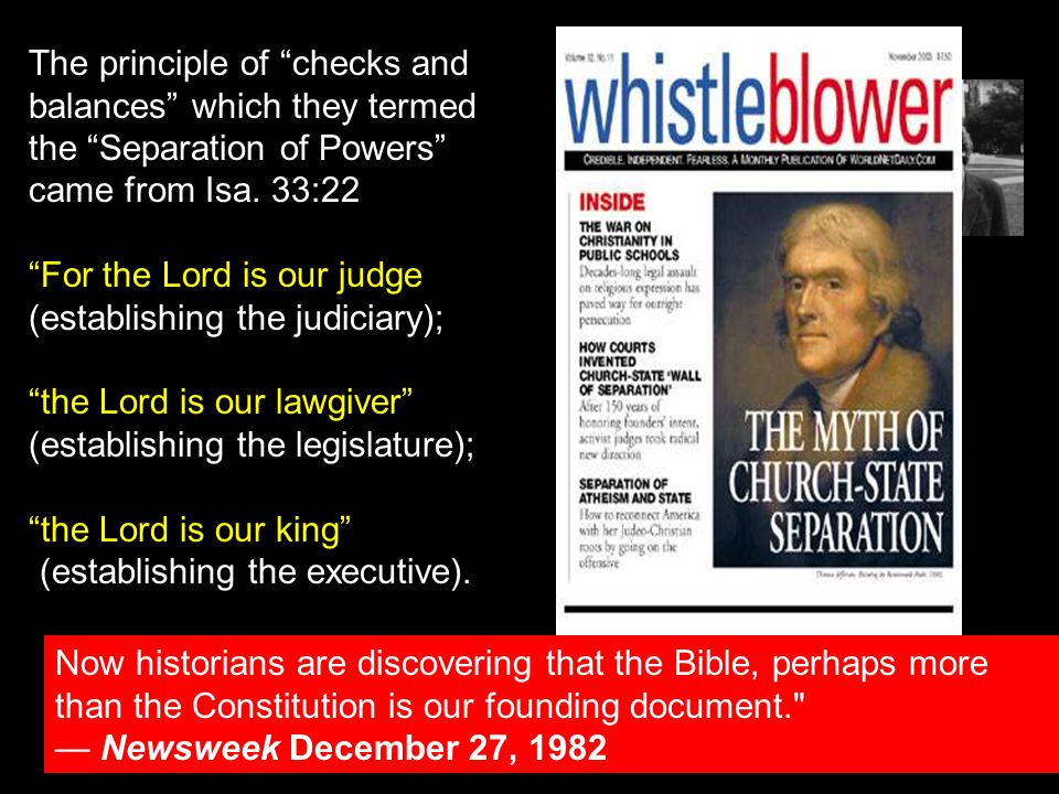K The principle of checks and balances which they termed the Separation of Powers came from Isa.