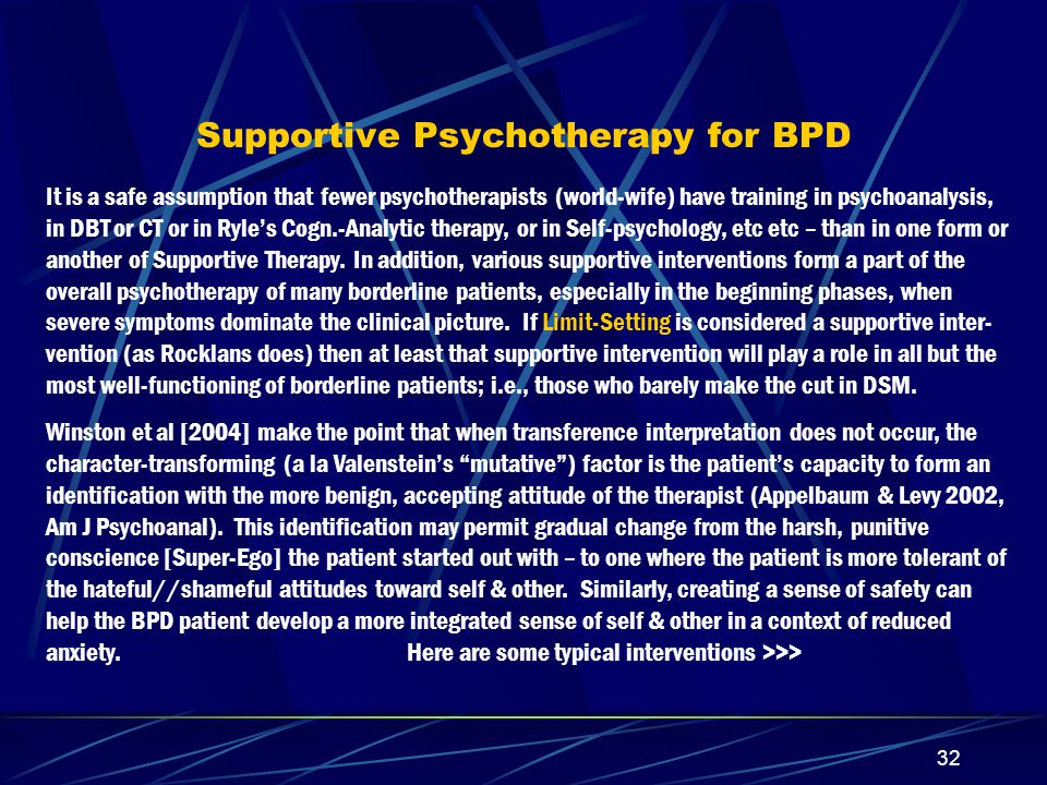 31 Re: Efficacy of the Cognitive/Behavioral Therapies Long-term follow-up of BPD patients treated with Beck & Freeman's CT is not available.