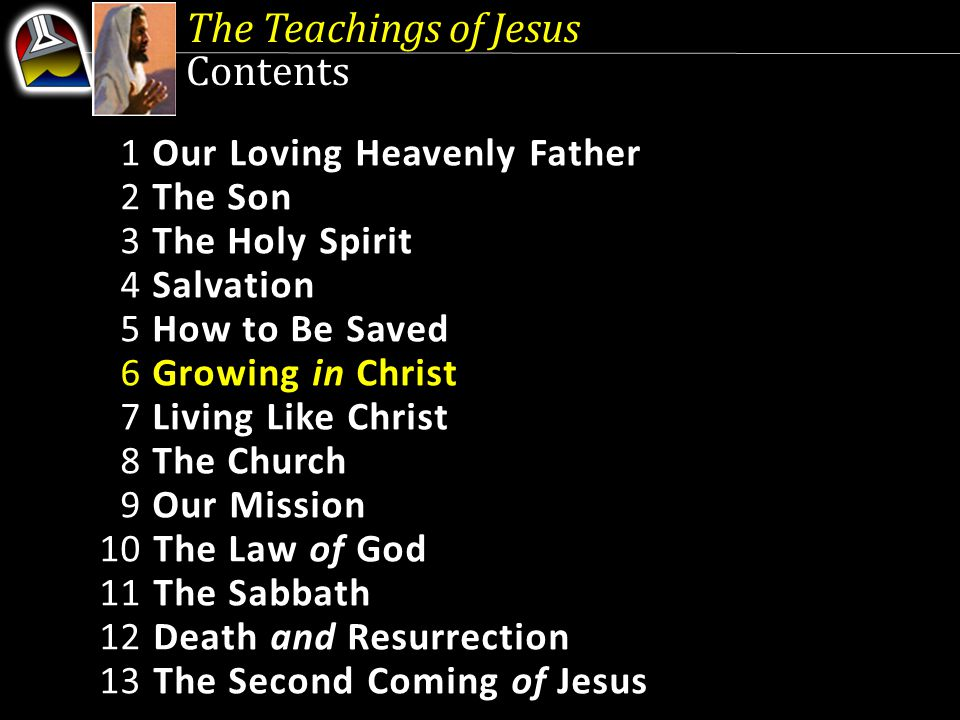 The Teachings of Jesus Our Goal Let us pray for spiritual discernment to understand His message and to grasp His unfathomable love manifested on the cross.