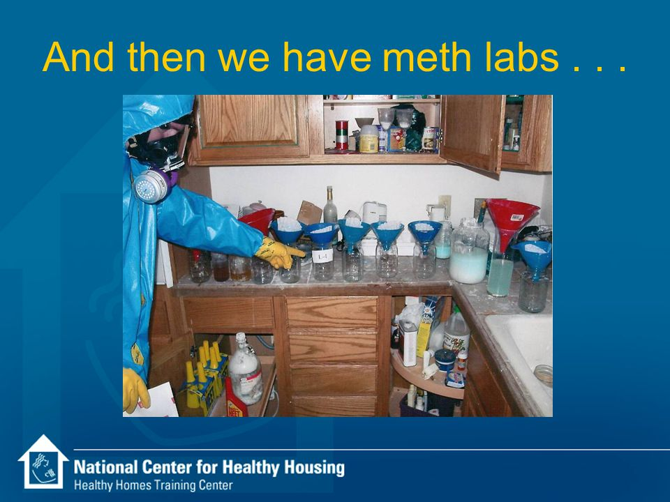 And then we have meth labs...