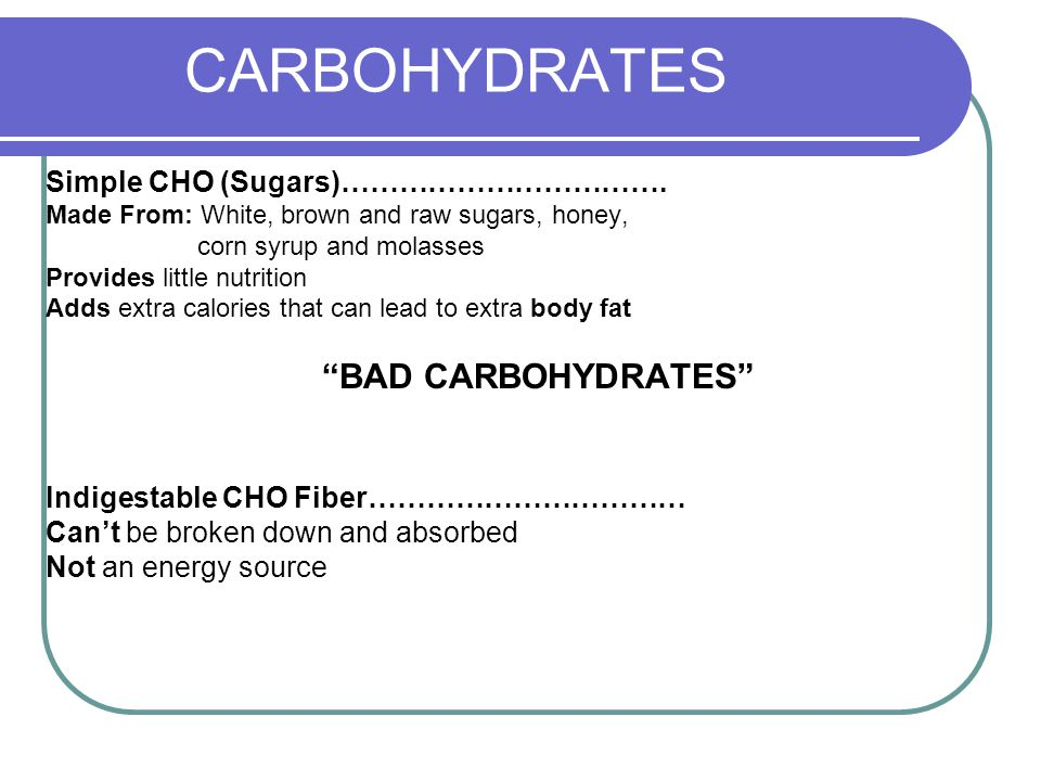 CARBOHYDRATES Simple CHO (Sugars)…………………………….