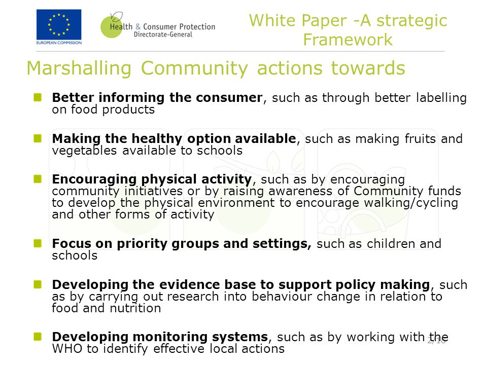 2/18 Marshalling Community actions towards Better informing the consumer, such as through better labelling on food products Making the healthy option