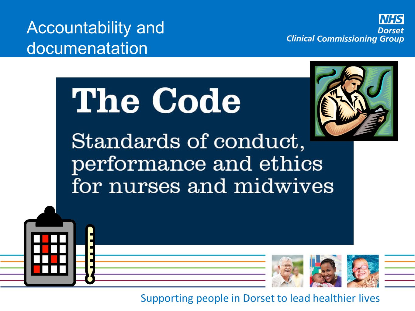 Supporting people in Dorset to lead healthier lives Accountability and documenatation