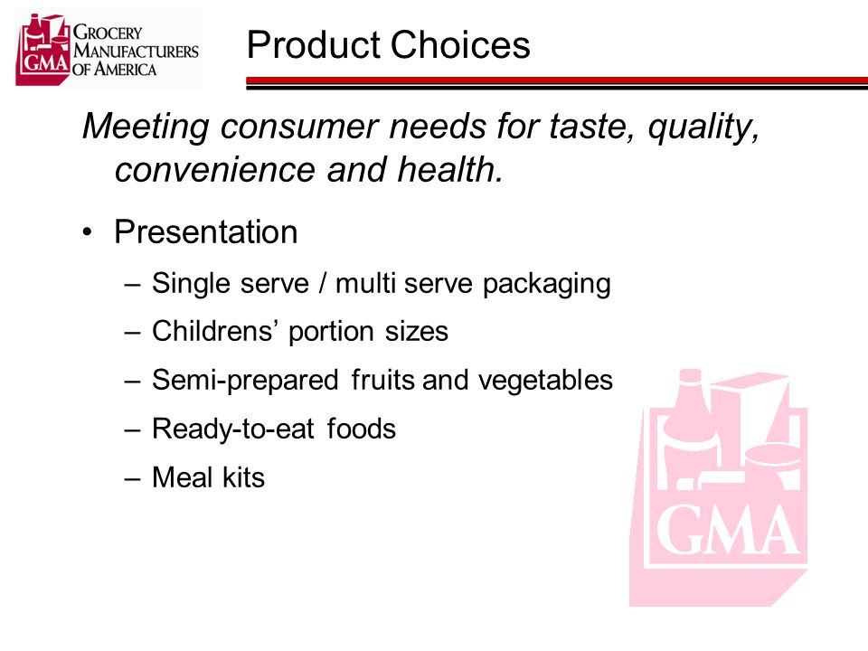 Meeting consumer needs for taste, quality, convenience and health.
