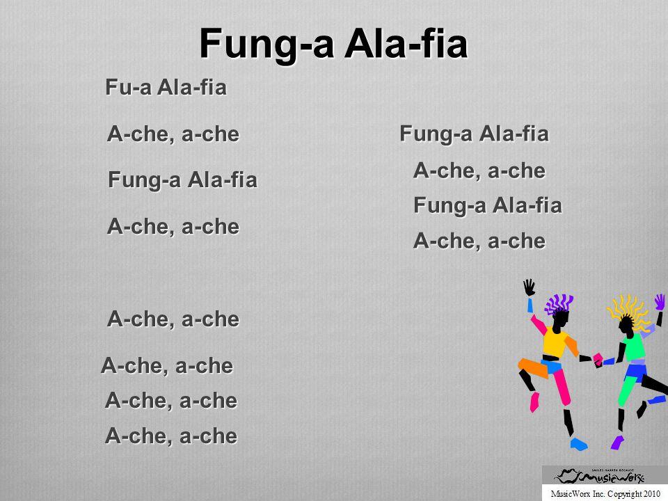 Fung-a Ala-fia Fu-a Ala-fia A-che, a-che A-che, a-che Fung-a Ala-fia Fung-a Ala-fia A-che, a-che A-che, a-che A-che, a-che Fung-a Ala-fia Fung-a Ala-fia A-che, a-che Fung-a Ala-fia A-che, a-che