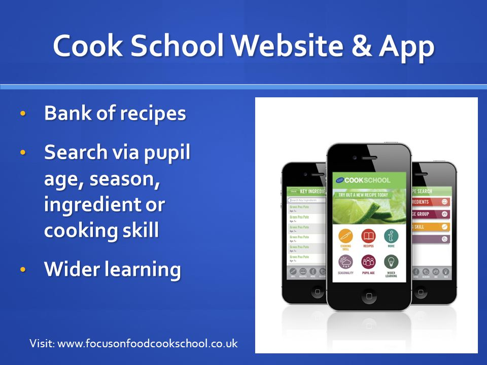 Cook School Website & App Bank of recipes Bank of recipes Search via pupil age, season, ingredient or cooking skill Search via pupil age, season, ingr