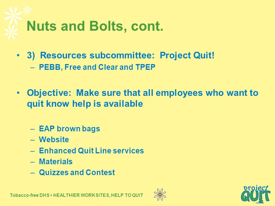 Tobacco-free DHS HEALTHIER WORKSITES, HELP TO QUIT Nuts and Bolts, cont.